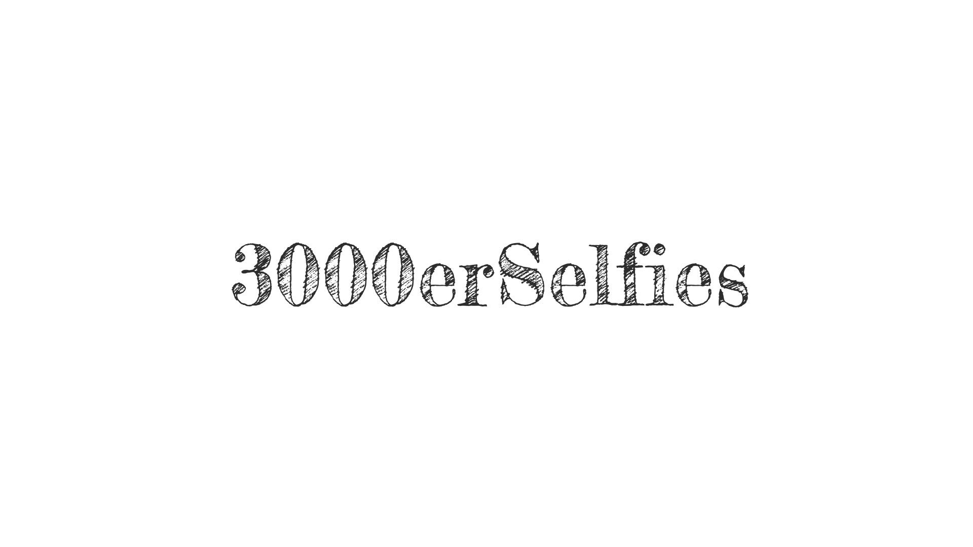 3000erSelfies